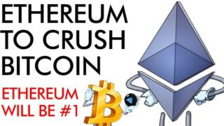 Ethereum to Crush Bitcoin – Why Ethereum Will Be the #1 Crypto