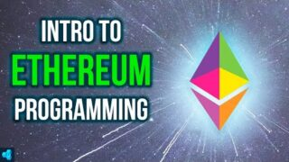 Intro To Ethereum Programming [FULL COURSE 2021]