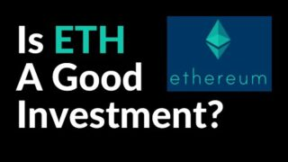 Is Ethereum (ETH) A Good Investment?