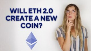 Will Ethereum 2.0 Create a New Coin?
