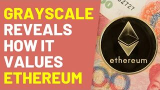 Grayscale Reveals How It Values Ethereum