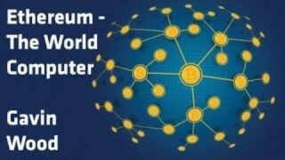 Ethereum The Worlds Computer Gavin Wood – The Best Documentary Ever