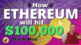 HOW ETHEREUM WILL HIT 100000 – ETHEREUM PRICE PREDICTION FOR THE LONG TERM – STOCK MOE PATREON